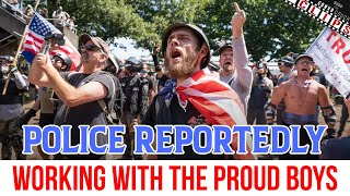 POLICE REPORTEDLY WORKING WITH PROUD BOYS, EX CIA OFFICER BLAMES BERNIE BROS & SOCIALISTS