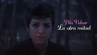 Pilu Velver - La Otra Mitad