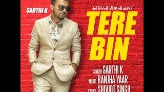 Tere Bin  Sarthi K