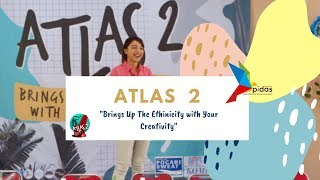 ATLAS 2 | Brings Up The Ethnicity With Your Creativity