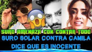 Suro Solar Contra Camila Recabarren, Dice Que Es Inocente Y Contara Toda La Verdad