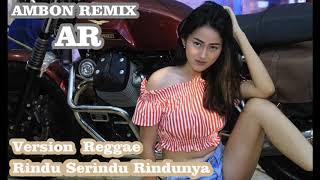 DJ RINDU SERINDU RINDUNYA VERSI REGAE