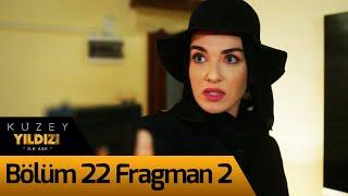 Kuzey Yıldızı İlk Aşk 22. Bölüm 2. Fragman