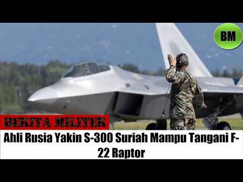 Berita Militer, Ahli Rusia Yakin S 300 Suriah Mampu Tangani F 22 Raptor