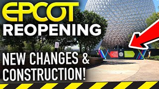EPCOT REOPENING At Disney World - New Changes & Construction Status!