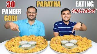 30 PANEER GOBI PARATHA EATING CHALLENGE   Paratha Eating Competition   Food Challenge