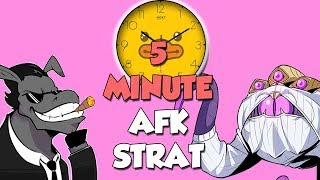 5 MINUTE AFK STRATEGY
