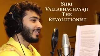 Shri Vallabhacharyaji: The Revoluti