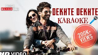 Dekhte Dekhte | Atif Aslam  | Original Karaoke With Lyrics | Batti Gul Meter Chalu | BasserMusic