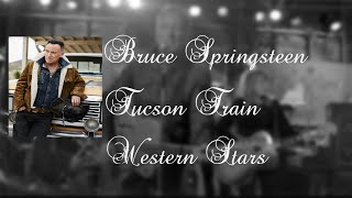 Bruce Springsteen    Tucson Train  (Lyrics)