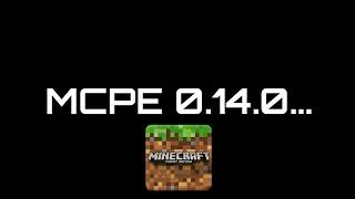 MCPE 0.14.0...