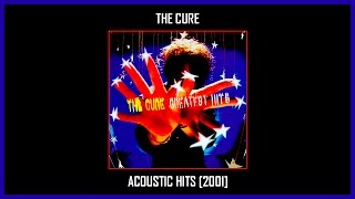The Cure - Acoustic Hits [Full Album] (Track at Once)