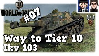 WoT - Ikv 103, Höhen und Tiefen #07 [Way to Tier 10 | live | Let