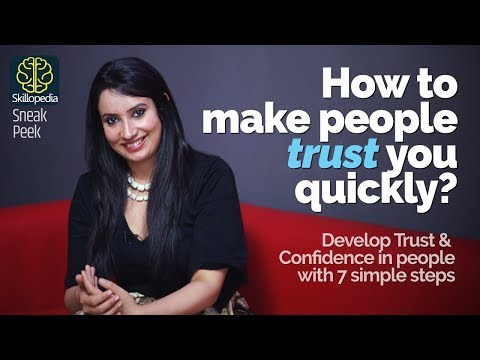 How to make people trust you quickly and build confidence in them?  Skillopedia - Michelle