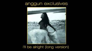 Anggun - I'll Be Alright (Long Version)