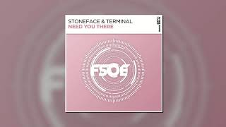 Stoneface & Terminal - Need You There (Extended Club Mix) [FSOE]
