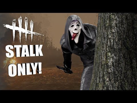 STALK ONLY! | Dead By Daylight DERPFACE GAMEPLAY