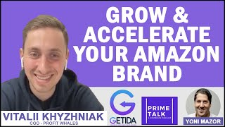 How to Grow and Accelerate Your Amazon FBA Brand | Vitalii Khyzhniak