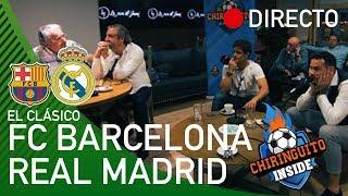 REACCIONES Al BARÇA VS. REAL MADRID | El Clásico Con El CHIRINGUITO