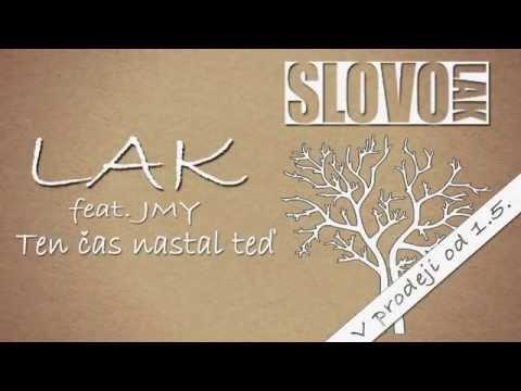 LAK - LAK & JMY - Ten čas nastal teď (prod. Freedo)