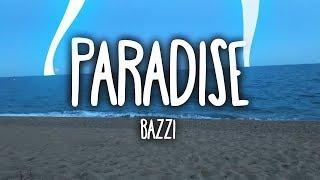 Bazzi   Paradise (Clean   Lyrics)