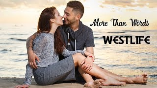 More Than Words - Westlife (tradução) HD
