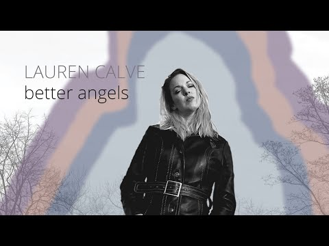"Lauren Calve - ""Better Angels"""