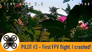 Game of Drones - Pilot #3 - First FPV quad flight - I crashed the TinyHawk 2!