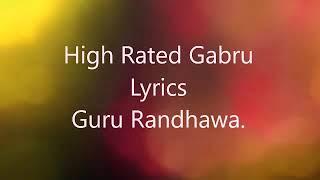 Guru Randhawa High Rated Gabru Lyrics _ Latest Punjabi Song 2017