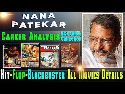 Nana Patekar Box Office Collection Analysis Hit and Flop Blockbuster All Movies List.