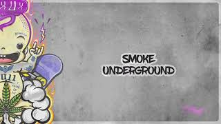 Smoke Up - Smoke Underground