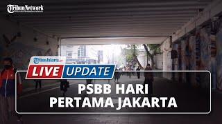 LIVE UPDATE Hari Pertama Penerapan Kembali PSBB DKI Jakarta