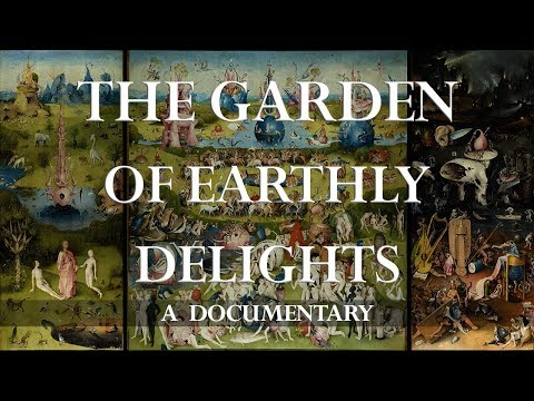 The Garden Of Earthly Delights - A Documentary