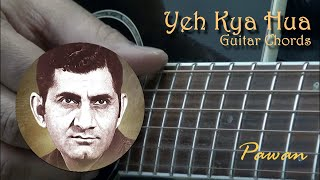 Yeh Kya Hua - Guitar Chords Lesson - Pawan - YouTube