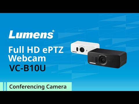 Introducing Lumens ePTZ USB Camera VC-B10U