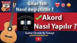 Akort Nasıl Yapılır ? Klasik Gitar Telleri Nasıl Değiştirilir Ve How To Tune Your Guitar ?
