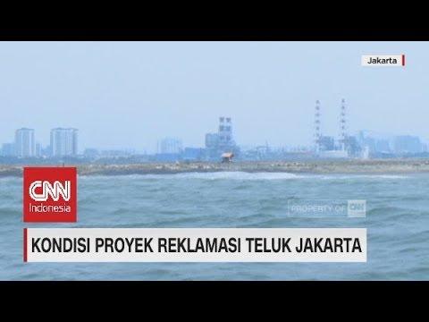 Kondisi Terkini Proyek Reklamasi Teluk Jakarta