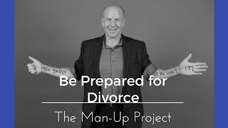 Be Prepared for Divorce