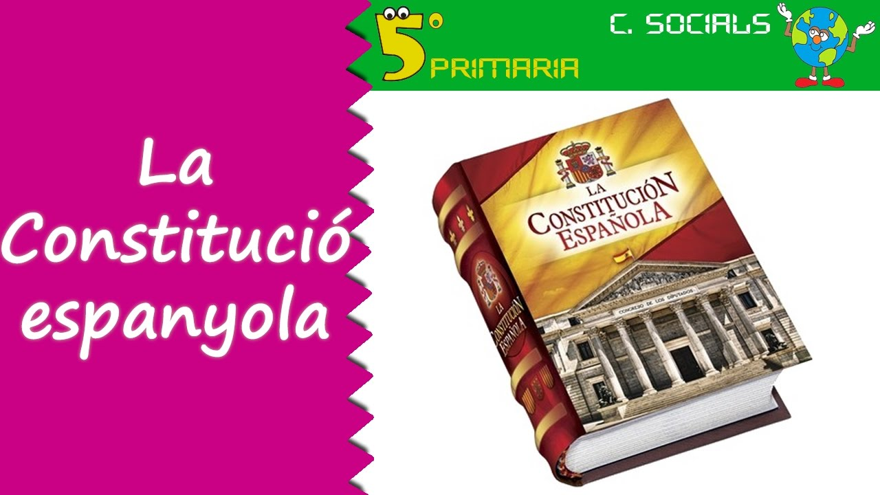Constitució espanyola. Socials, 5é Primària. Tema 4