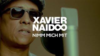 Xavier Naidoo   Nimm Mich Mit