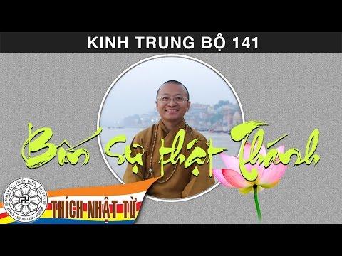 Kinh Trung Bộ 141 (Kinh Phân Biệt Về Sự Thật) - Bốn sự thật Thánh (23/08/2009)