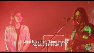 Tame Impala [Live] Mind Mischief -- KL 230416