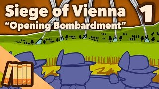 Siege of Vienna - Opening Bombardment - Extra History - #1