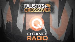 Fausto's Cross Over | Q-Dance Radio | MKN Guestmix