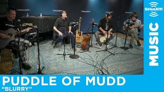 Puddle Of Mudd   Blurry [LIVE @ SiriusXM]
