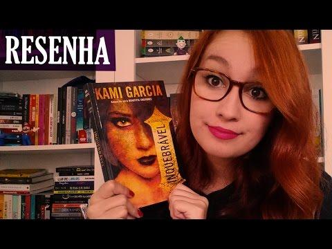 Inquebrável - Kami Garcia | Resenhando Sonhos