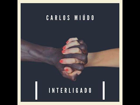 Carlos Miúdo - Interligado