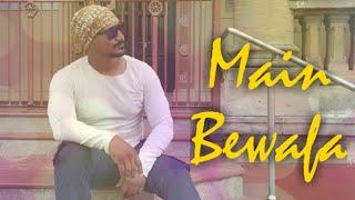 Main Bewafa - peasantrathod1234
