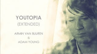 Youtopia (Extended) - Armin van Buuren & Adam Young with Lyrics