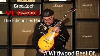 Greg Koch VS The Gibson Les Paul  •  A Wildwood Best Of...